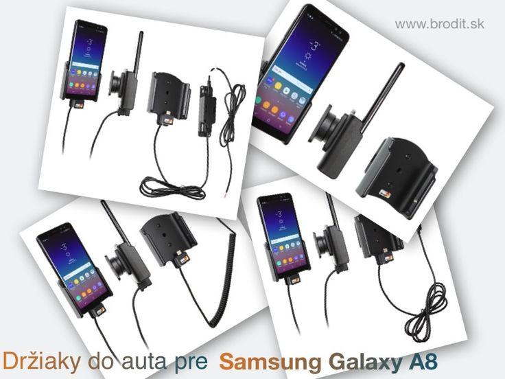 Nové držiaky do auta pre Samsung Galaxy A8. Pasívny držiak Brodit pre pevnú montáž v aute, aktívny s CL nabíjačkou, s USB alebo s Molex konektorom.
