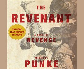 The Revenant Audiobook by Michael Punke - hoopla digital