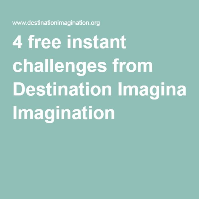 4 free instant challenges from Destination Imagination