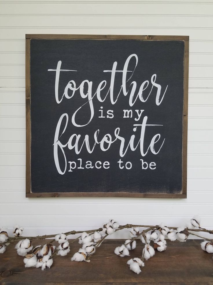 Large Sign - Together is my favorite place to be - Farmhouse Sign - Rustic Wood Sign - Farmhouse Decor by ChicandHomey on Etsy https://www.etsy.com/listing/520084594/large-sign-together-is-my-favorite-place
