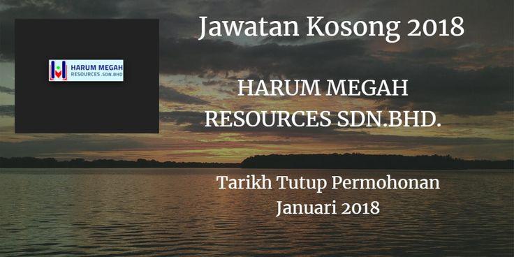 Jawatan Kosong HARUM MEGAH RESOURCES SDN.BHD. Januari 2018  Jawatan Kosong HARUM MEGAH RESOURCES SDN.BHD. Johor Bahru 2018. Syarikat HARUM MEGAH RESOURCES SDN.BHD. Johor Bahru membuka peluang pekerjaan HARUM MEGAH RESOURCES SDN.BHD.  terkini 2018 ini.  Jawatan Kosong HARUM MEGAH RESOURCES SDN.BHD. Januari 2018  Warganegara Malaysia yang berminat kerja di HARUM MEGAH RESOURCES SDN.BHD. Johor Bahru dan berkelayakan dipelawa untuk memohon kekosongan jawatan :  1) Administration Assistant…