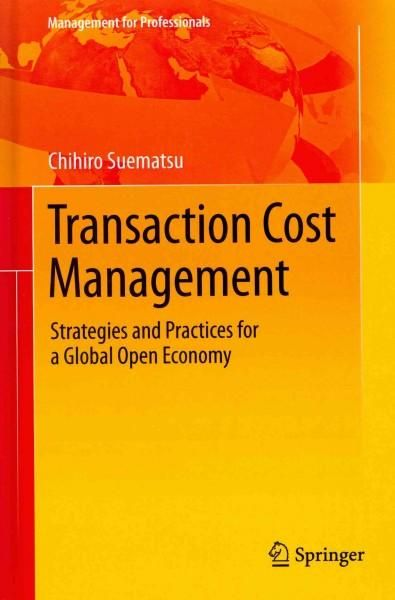 Transaction Cost Management: Strategies and Practices for a Global Open Economy