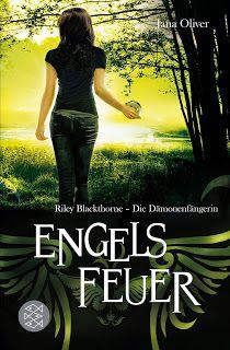 Eine Bücherwelt: Jana Oliver - Engelsfeuer: Riley Blackthorne - Die...