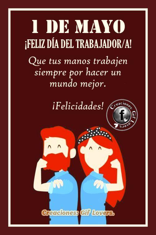 1 De Mayo Día Del Trabajador Creaciones Gif Lovers Frases De