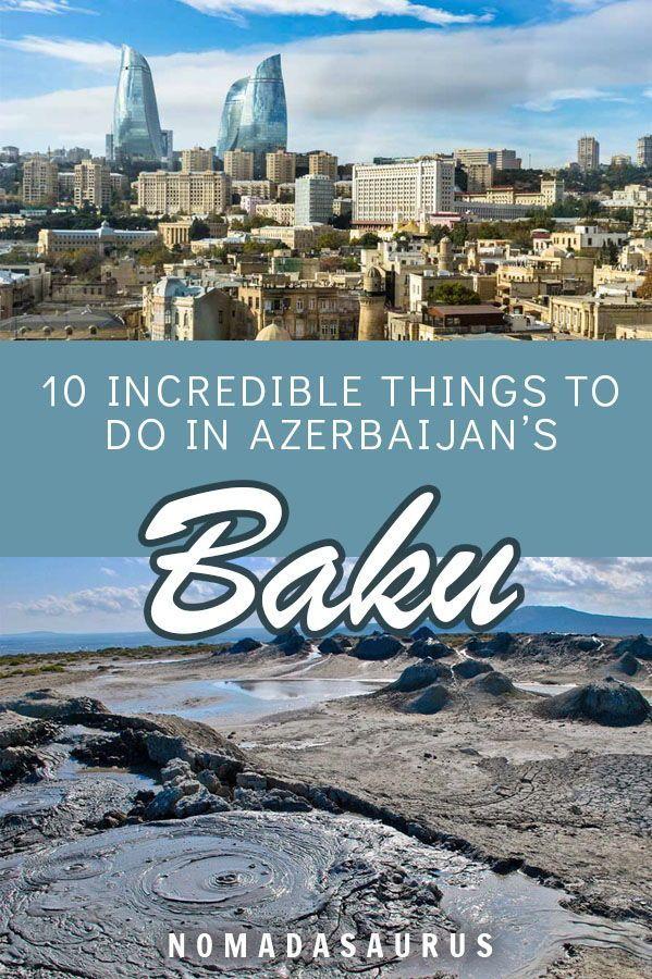10 Awesome Things To Do In Baku Azerbaijan 2020 Guide Nomadasaurus Azerbaijan Travel Asia Travel Amazing Travel Destinations