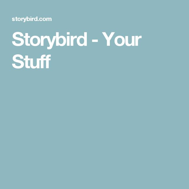 Storybird - Your Stuff