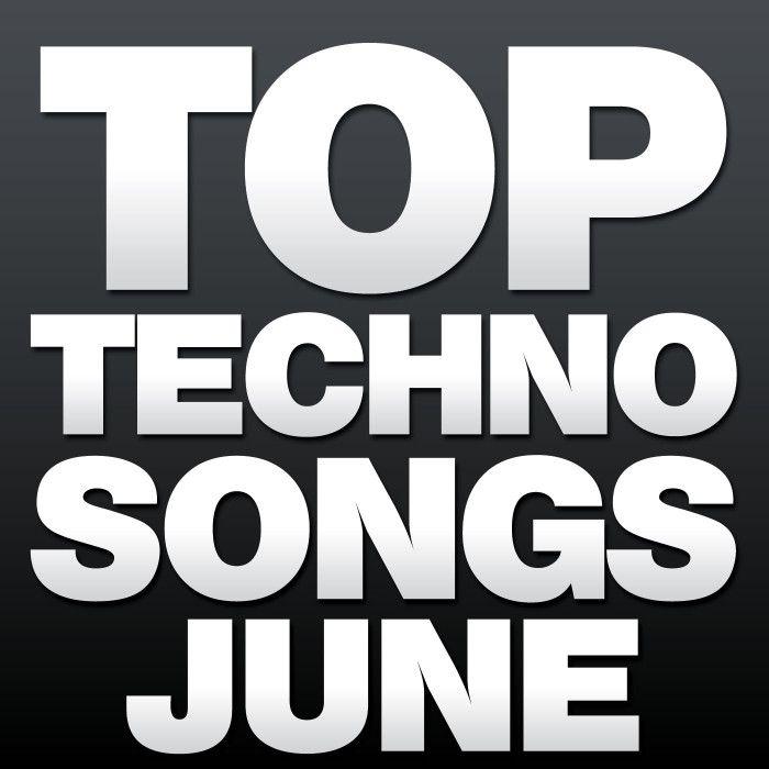 Top Techno Songs June 2015