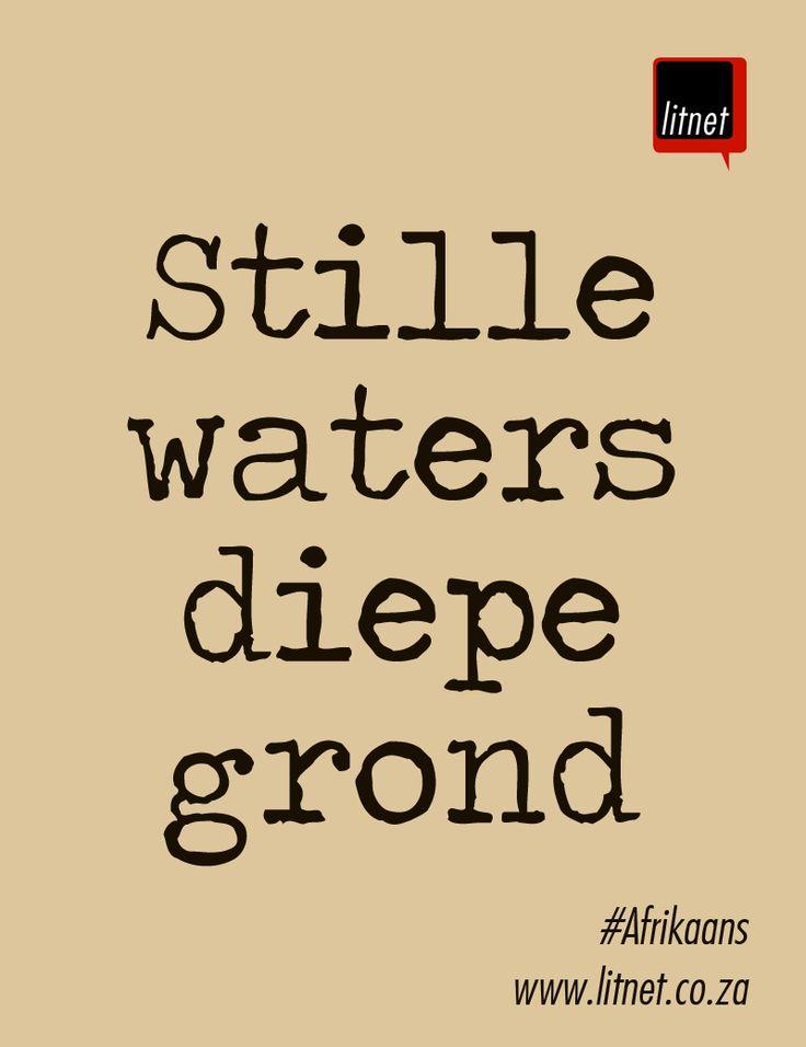 Stille waters diepe grond...onder draai die duiwel rond. Afrikaanse Idiome & Uitdrukkings #litnet