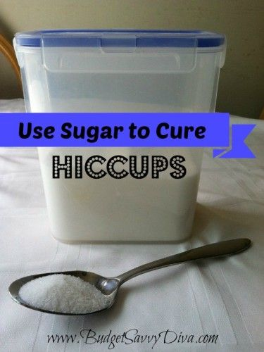 Use Sugar to Cure Hiccups. One teaspoon. This works!!