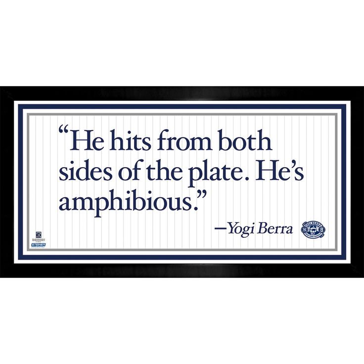 Yogi Berra Framed 4x8 Quote - ' He hits from both sides of the plate. He's amphibious'