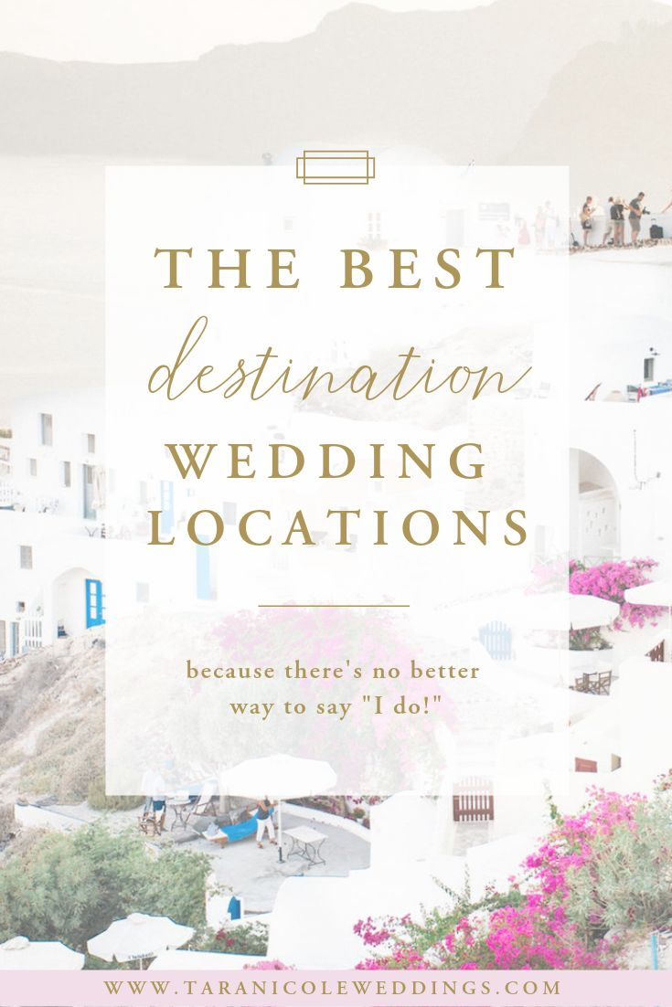 The Best Destination Wedding Locations – Tara Nicole Weddings