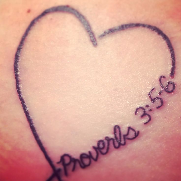 Proverbs 3:5-6 tattoo...my first! Love it.