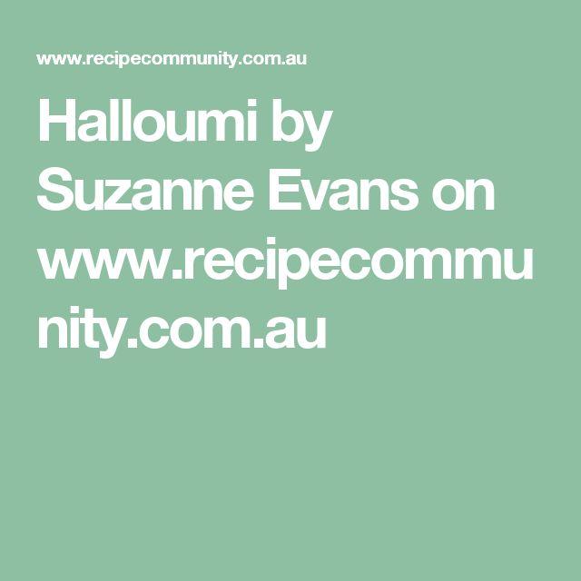 Halloumi by Suzanne Evans on www.recipecommunity.com.au