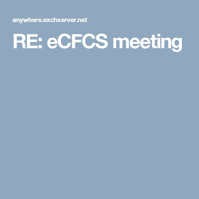 RE: eCFCS meeting