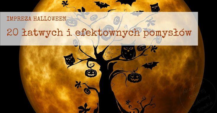 Impreza Halloween – 20 łatwych i efektownych pomysłów