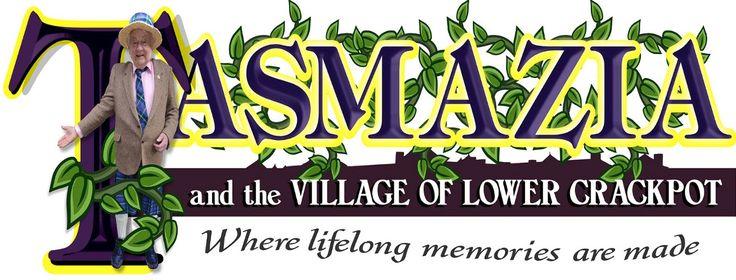 Tasmazia & The Village of Lower Crackpot