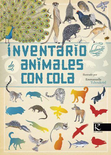 Inventario ilustrado de animales con cola. Lucile Guittienne. Faktoría K de libros, 2014