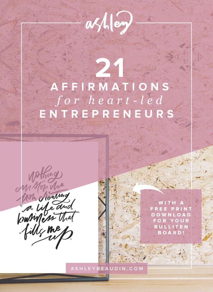 21 Affirmations for Heart-Led Entrepreneurs — Ashley Beaudin
