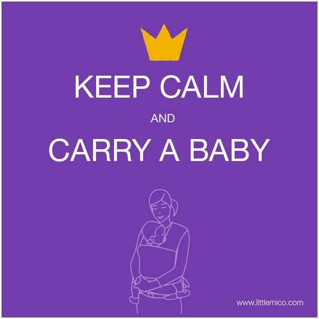 Keep Calm & Carry a Baby!