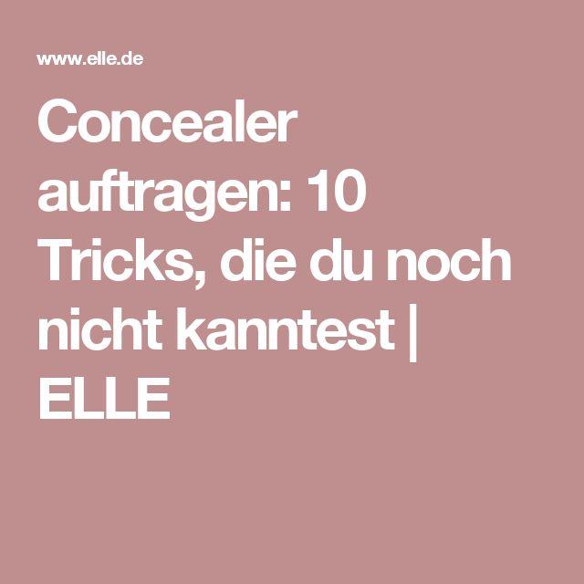 Concealer auftragen: 10 Tricks, die du noch nicht kanntest | ELLE