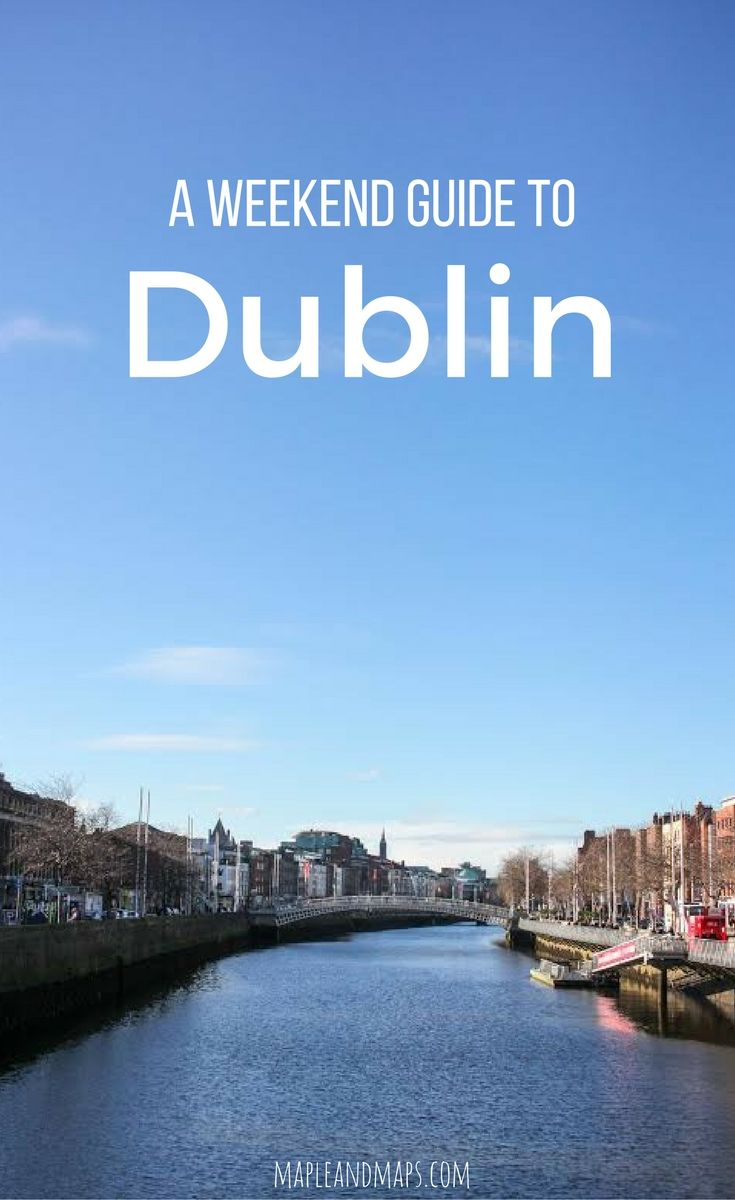 A Weekend Guide to Dublin for First-Timers