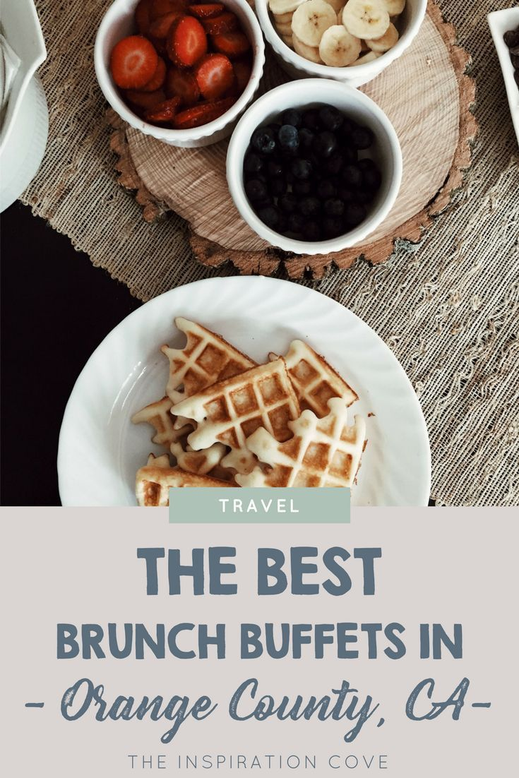Swell The Best Brunch Buffets In Orange County California Travel Best Image Libraries Thycampuscom