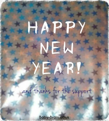 Happy New Year from Baby-Brain.co.uk and thank you for the support!