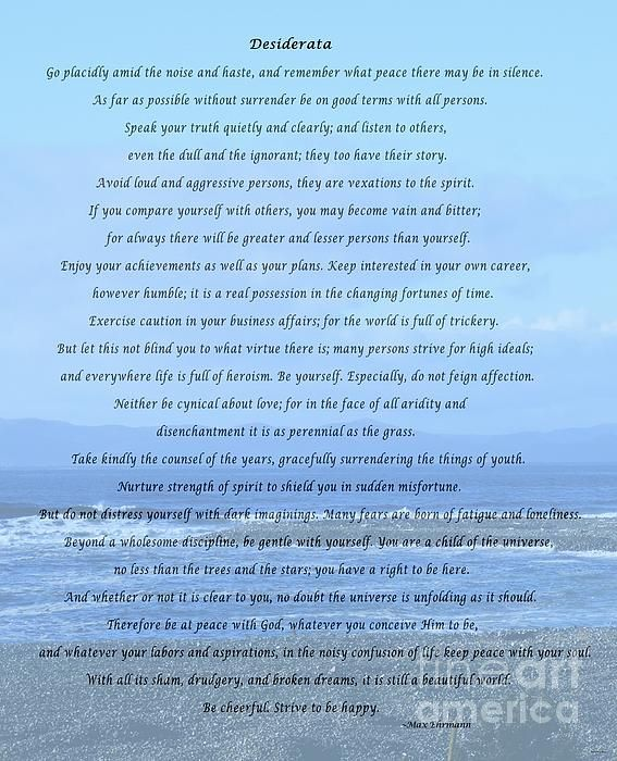 Desiderata on Beach and Ocean Scene by Barbara Griffin. This beautiful inspirational poem set on a beach and ocean scene is a credo for life; simple, positive words about things that are yearned for. This poem was written in 1927 by Max Ehrmann.