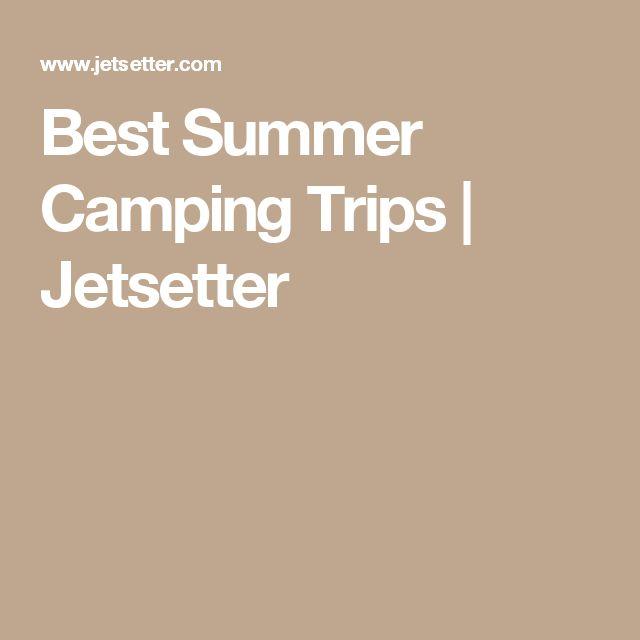 Best Summer Camping Trips | Jetsetter