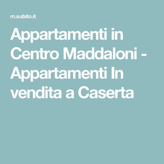Appartamenti in Centro Maddaloni - Appartamenti In vendita a Caserta