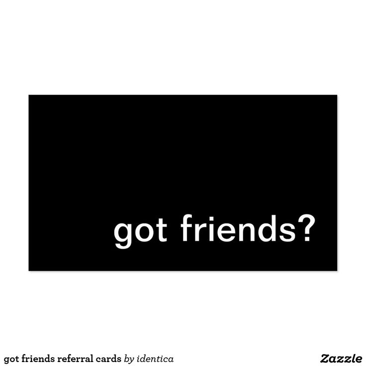 Got friends referral cards 8 best Our