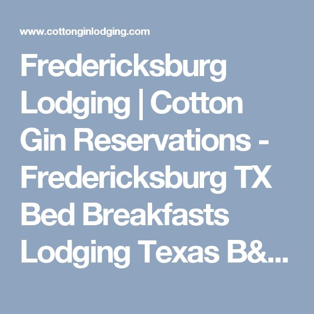 Cotton Gin Bed And Breakfast Fredericksburg Texas