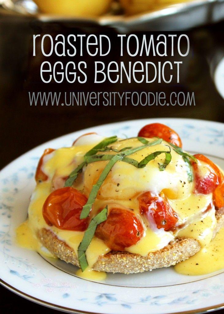 Roasted Tomato Eggs Benedict | universityfoodie.com