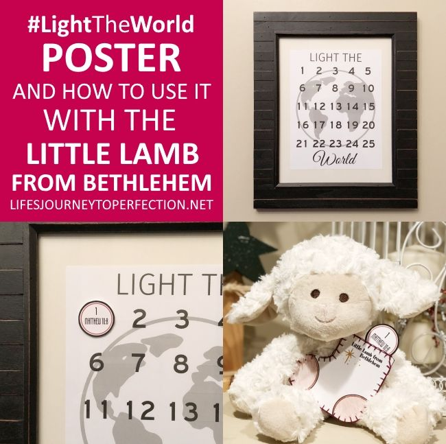 #LightTheWorld Poster and How it can be used with The Little Lamb From Bethlehem, printables from Life's Journey to Perfection