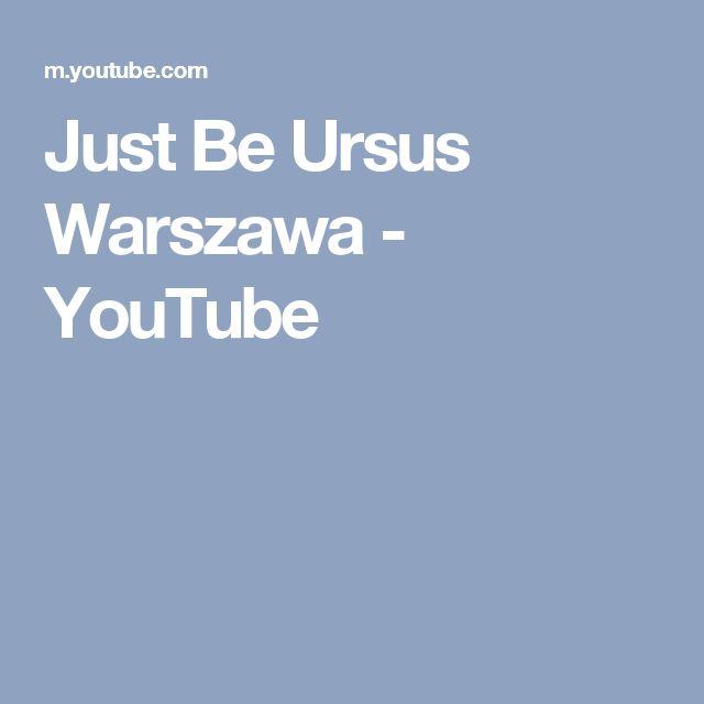 Just Be Ursus Warszawa - YouTube