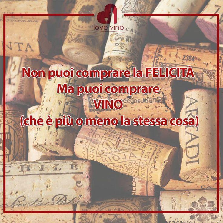 Non puoi comprare la felicità ma puoi comprare vino (che è più o meno la stessa cosa)