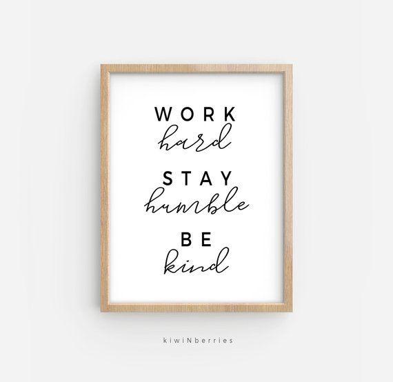 Work Hard Stay Humble Be Kind Printable