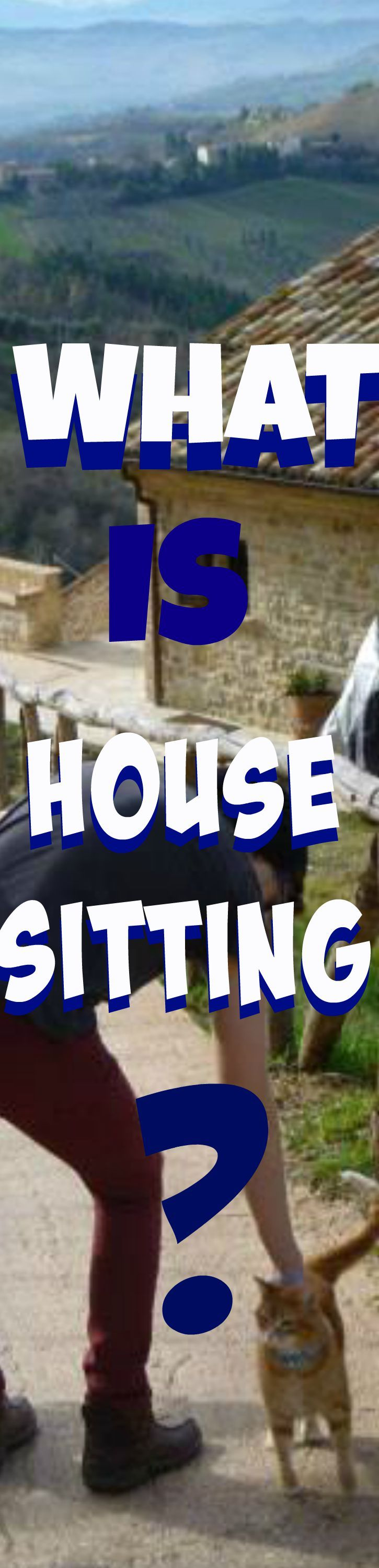 What is House Sitting? Why would someone want a House Sitter? Why would someone want to be a House Sitter? Find out all this, and more in this post!