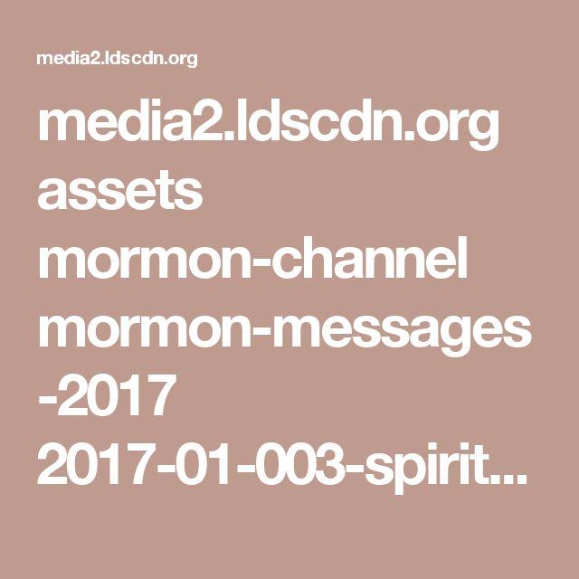 media2.ldscdn.org assets mormon-channel mormon-messages-2017 2017-01-003-spiritual-whirlwinds-720p-eng.mp4