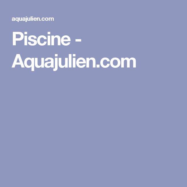 Piscine - Aquajulien.com