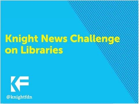 2016 Knight News Challenge on Libraries. This webinar will explore the future of libraries and potential ideas for the second Knight News Challenge on Libraries.