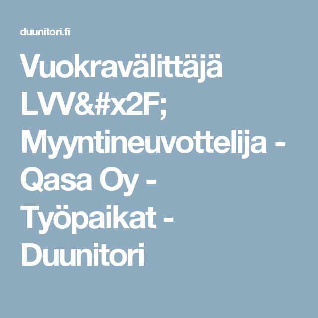 Vuokravälittäjä LVV/ Myyntineuvottelija - Qasa Oy - Työpaikat - Duunitori