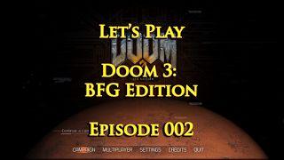 RöstiWarrior's Realm - Gameplay and walkthrough videos: Let's Play Doom 3: BFG Edition - Episode 002