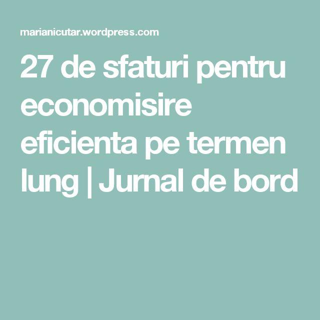 27 de sfaturi pentru economisire eficienta pe termen lung | Jurnal de bord