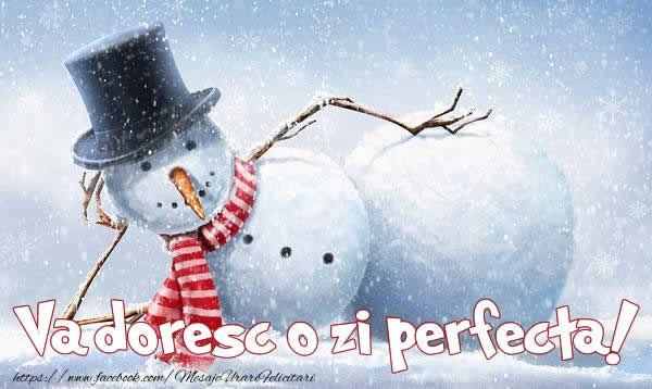 Va doresc o zi perfecta!