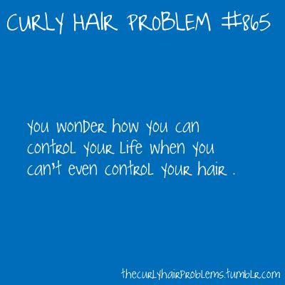 als mijn haar niet goed zit, heb ik een slecht humeur.