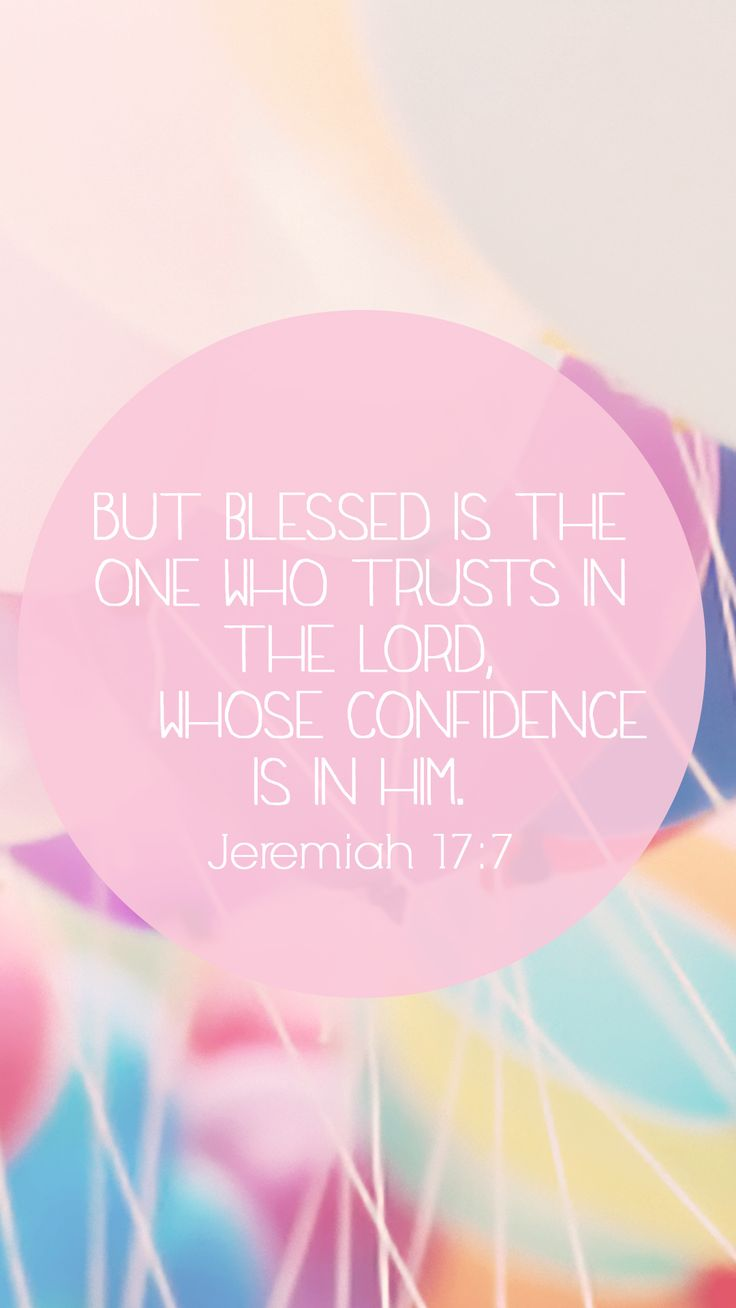 But blessed is the one who trusts in the Lord, whose confidence is in him. - Jeremiah 17:7 Same verse, different background :)