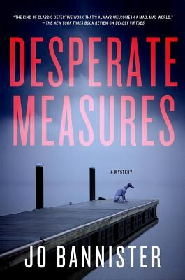 Desperate Measures: A Mystery by Jo Bannister. When Gabriel Ash's wife and kids were kidnapped four years ago by Somali pirates, his life spiraled out of control. He left his job working for the British government and moved to a small town where he descended into near madness. But with the help of his dog, Patience, and his friendship with young police officer Hazel Best, his focus returned.