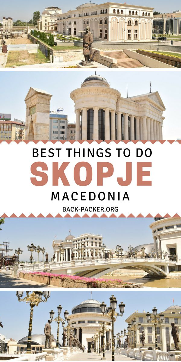 Top 10 Things to do in Skopje, Macedonia