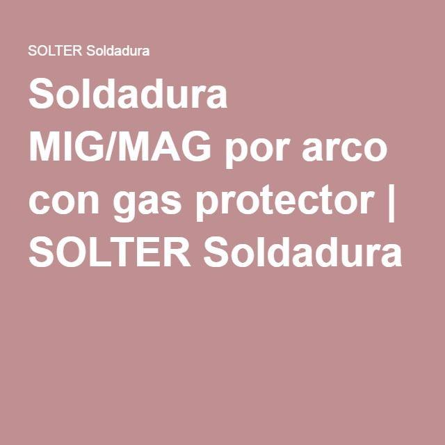 Soldadura MIG/MAG por arco con gas protector | SOLTER Soldadura